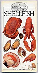 A Gourmet's Guide to Shellfish by Mary Cadogan (1990-06-19)
