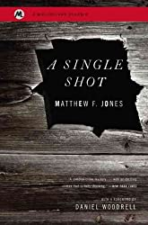 [A Single Shot] (By: Matthew F. Jones) [published: September, 2011]