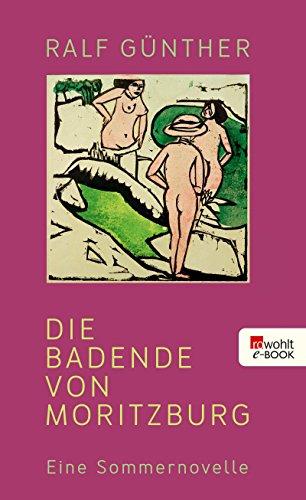 Die Badende von Moritzburg: Eine Sommernovelle