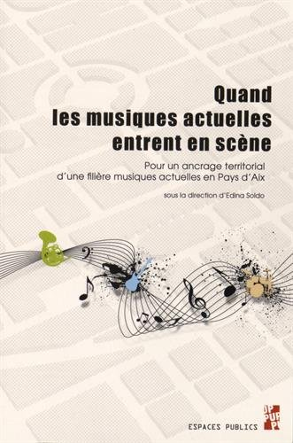 Quand les musiques actuelles entrent en scène : Pour un ancrage territorial d'une filière musiques actuelles en Pays d'Aix