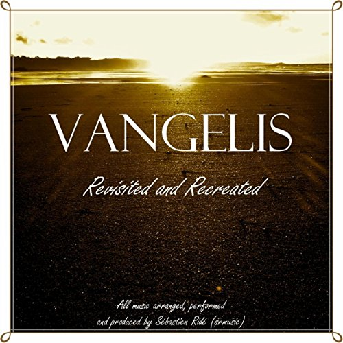 Vangelis Revisited & Recreated