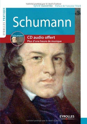 Schumann: Avec cd audio. Plus d'une heure de m...