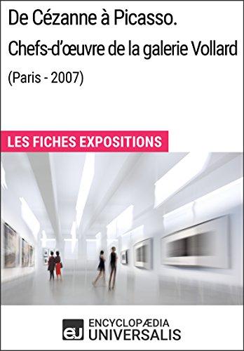 De Cézanne à Picasso. Chefs-d'œuvre de la galerie Vollard (Paris - 2007): Les Fiches Exposition d'Universalis par Encyclopaedia Universalis