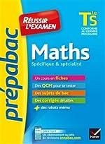 Maths Tle S spécifique & spécialité - Fiches de cours et sujets de bac corrigés (terminale S) de Ludovic Alasseur