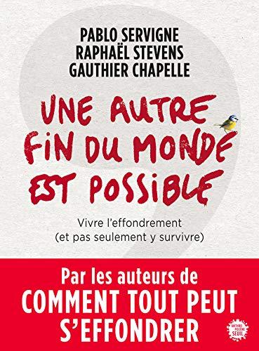 Une autre fin du monde est possible (Anthropocène) par Pablo Servigne, Raphaël Stevens, Gauthier Chapelle