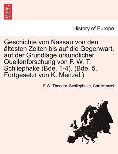 Geschichte von Nassau von den ältesten Zeiten bis auf die Gegenwart, auf der Grundlage urkundlicher Quellenforschung von F. W. T. Schliephake (Bde. ... 5. Fortgesetzt von K. Menzel.) SIEBTER BAND