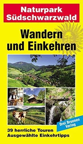 Naturpark Südschwarzwald: Wandern und Einkehren Band 4