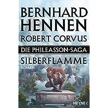 Die Phileasson-Saga - Silberflamme: Roman