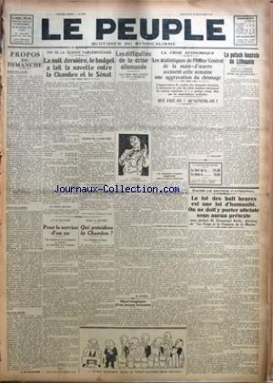 PEUPLE (LE) [No 2170] du 19/12/1926 - PROPOS DU DIMANCHE PAR R. DE MARMANDE - FIN DE LA SESSION PARLEMENTAIRE - LA NUIT DERNIERE, LE BUDGET A FAIT LA NAVETTE ENTRE LA CHAMBRE ET LE SENAT - LA LOI MILITAIRE - POUR LE SERVICE D'UN AN - POUR LA RENTREE - QUI PRESIDERA LA CHAMBRE ? - LES DIFFICULTES DE LA CRISE ALLEMANDE PAR M. HARMEL - MORT TRAGIQUE D'UN JEUNE HOMME - LA CRISE ECONOMIQUE - LES STATISTIQUES DE L'OFFICE CENTRAL DE LA MAIN-D'OEUVRE ACCUSENT CETTE SEMAINE UNE AGGRAVATION DU CHOMAGE PA