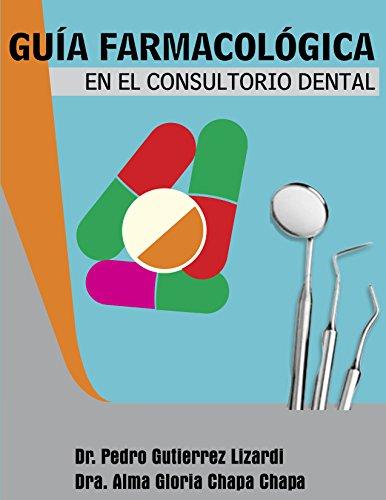 Guía Farmacológica en el Consultorio Dental por Dr. Pedro  Gutiérrez Lizardi