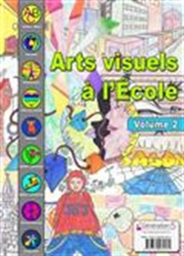 Arts visuels à l'école : Volume 2 (1Cédérom)