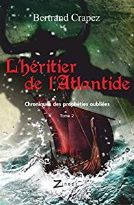 L'héritier de l'Atlantide par Bertrand Crapez