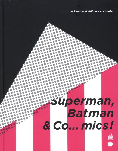 SUPERMAN, BATMAN AND CO. MICS