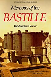 Memoirs of the Bastille: The Annotated Edition