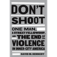 Don't Shoot: One Man, a Street Fellowship, and the End of Violence in Inner-City America (English Edition)