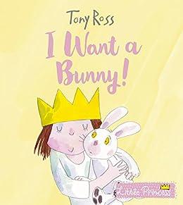 Descargar Epub Gratis I Want a Bunny! (Little Princess Book 24)