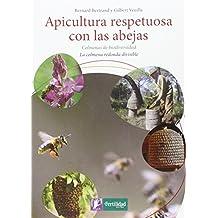 Apicultura respetuosa con las abejas: Colmenas de biodiversidad. La colmena redonda divisible (Saber Hacer)