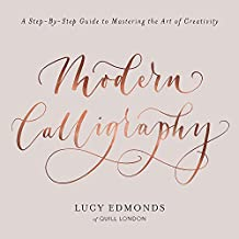 Modern Calligraphy: A Step-by-Step Guide to Mastering the Art of Creativity