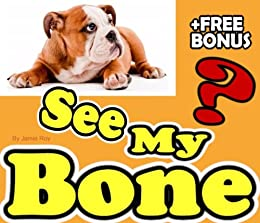 Did You See My Bone? (Read Aloud Children Books | Read Aloud Books for Kids Book 7) (English Edition) par [Roy, Jamie]