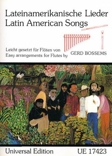 Lateinamerikanische Lieder: 18 leicht gesetzte Arrangements. für 1-2 Flöten oder Blockflöten oder Panflöten.