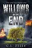 Willows in the End: Book One in the Post-Apocalyptic Dystopian Epic (The End Saga - 1) (English Edition)