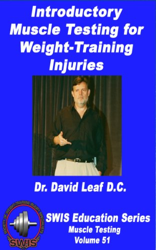 Introductory Muscle Testing for Weight-Training Injuries (SWIS Education Series - Vol.51) (English Edition) por David Leaf