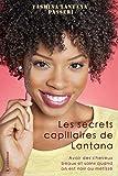 Les secrets capillaires de Lantana: Avoir des cheveux beaux et sains quand on est noir ou métissé
