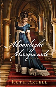 Moonlight Masquerade (London Encounters Book #1): A Regency Romance by [Axtell, Ruth]