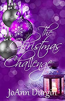 The Christmas Challenge: A Contemporary Christian Romance Novel (Serendipity Christmas Series Book 1) by [Durgin, JoAnn]