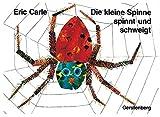 Die kleine Spinne spinnt und schweigt: Ein Tastbilderbuch (Eric Carle German)