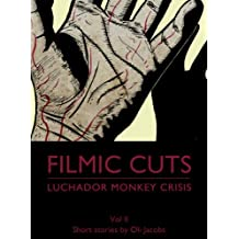 Luchador Monkey Crisis (Filmic Cuts Book 2)
