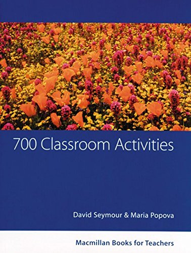 700 Classroom Activities: Conversation Functions Grammar Vocabulary.Macmillan Books for Teachers / Classroom...
