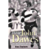 John Dawes: The Man Who Changed the World of Rugby