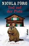 Tod auf der Piste: Ein Alpen-Krimi (Alpen-Krimis, Band 1)