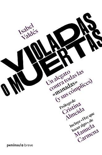 """Violadas o muertas: Un alegato contra todas las """"manadas"""""""