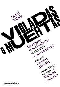 Violadas o muertas par Isabel Valdés