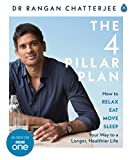 : The 4 Pillar Plan: How to Relax, Eat, Move and Sleep Your Way to a Longer, Healthier Life