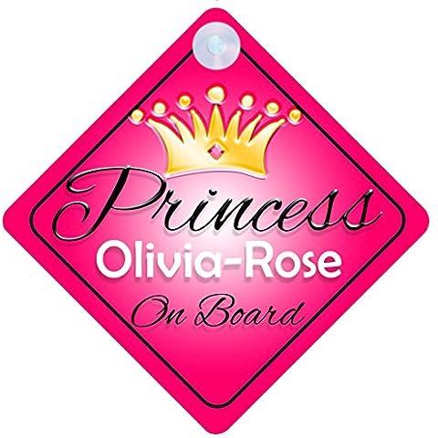 Princess olivia-rose bordo personalizzabile ragazza auto cartello Baby/bambino regalo 001