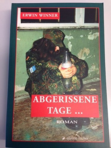 Abgerissene Tage Roman (edition fischer)
