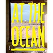 At the Ocean: Inspiring Coastal Houses and Refuges