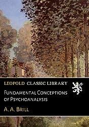 Fundamental Conceptions of Psychoanalysis