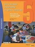 Des maths ensemble et pour chacun 5e - Mise en oeuvre du programme de collège et du socle commun