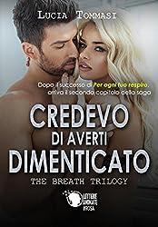 Credevo di averti dimenticato - The breath trilogy 2