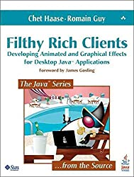 [(Filthy Rich Clients : Developing Animated and Graphical Effects for Desktop Java Applications)] [By (author) Chet Haase ] published on (August, 2007)