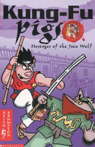 Hostages of the Jade Wolf (Kung Fu Pigs) by Keith Brumpton (19-Sep-2003) Paperback