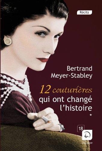 12 couturières qui ont changé l'Histoire : Tome 2 par Bertrand Meyer-Stabley