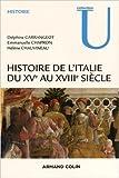 Histoire de l'Italie du XVe au XVIIIe siècle de Delphine Carrangeot ,Emmanuelle Chapron ,Hélène Chauvineau ( 19 août 2015 )