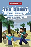 The Quest: The Oasis (Book 10): An Old Foe (An Unofficial Minecraft Diary Book for Kids Ages 9 - 12 (Preteen) (The Quest: The Untold Story of Steve)