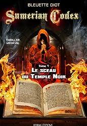 Sumerian Codex - Tome 1 : Le sceau du temple noir