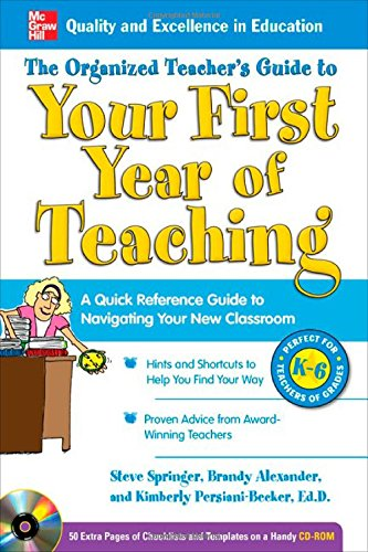 The Organized Teacher's Guide to Your First Year of Teaching with CD-ROM por Steve Springer